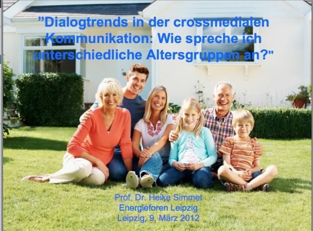 Vortrag von Prof. Dr. Heike Simmet bei den Energieforen Leipzig: Dialogtrends in der crossmedialen Kommunikation - Wie spreche ich unterschiedliche Altersgruppen an?
